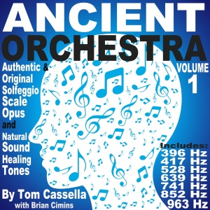 Ancient Orchestra Sound Healing Solfeggio Tones by Tom Cassella