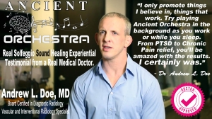 Medical Doctor Approved Dr. Andrew Doe Recommends Ancient Orchestra Sound Healing