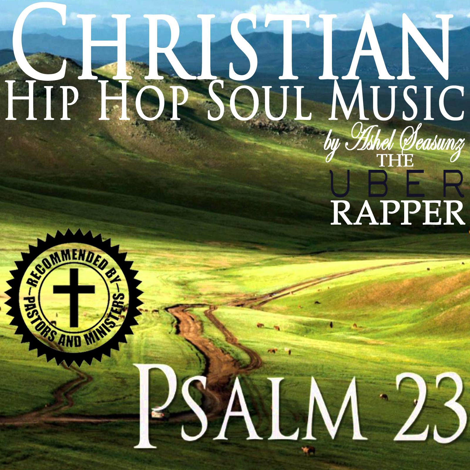 Psalm 23 Christian Hip Hop Soul