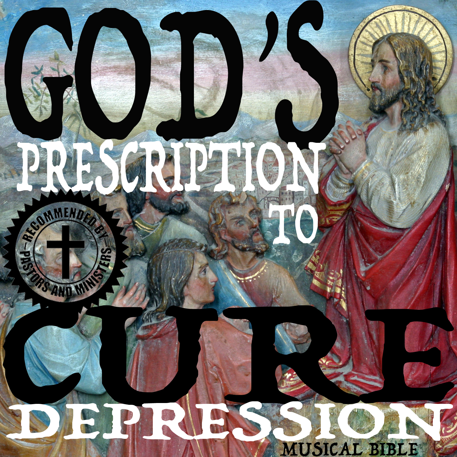 God's Prescription to Cure Depression Musical Bible