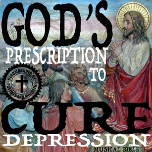 God's Prescription to Cure Depression Musical Bible