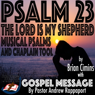 1600 x 1600 - Psalm 23 Album Cover Restored by grace Through Faith Alone in Jesus Christ musical tribute and Chaplain Tool with Striving For Eternity Ministries Gospel Message